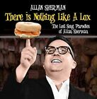 There Is Nothing Like a Lox: The Lost Song Parodies of Allan Sherman * by Allan Sherman (CD, Feb-2014, Rockbeat Records)