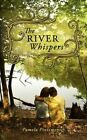 The River Whispers by Pamela Pizzimenti 9781434375704 (paperback 2008)