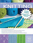 The Complete Photo Guide to Knitting: *All You Need to Know to Knit *The Essential Reference for Novice and Expert Knitters *Packed with Hundreds of Crafty Tips and Ideas by Margaret Hubert (Paperback, 2014)