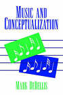 Music and Conceptualization by Mark DeBellis (Hardback, 1995)