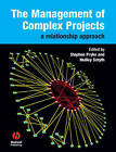 The Management of Complex Projects: A Relationship Approach by Hedley Smyth, Stephen Pryke (Paperback, 2006)