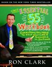 The Essential 55 Workbook : Everything You Need to Help Your Child Succeed in School by Ron Clark (2004, Paperback, Workbook)