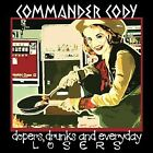 Dopers, Drunks and Everyday Losers by Commander Cody (CD, Jul-2009, Blind Pig)