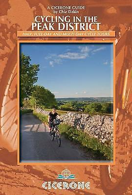 Cycling in the Peak District: 21 Routes in and Around the National Park (Ciceron