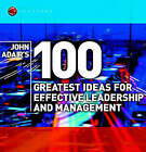 John Adair's 100 Greatest Ideas for Effective Leadership and Management by John Adair (Paperback, 2002)
