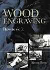 Wood Engraving: How to Do It by Simon Brett (Paperback, 2011)