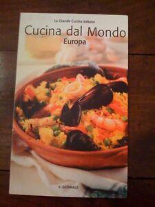 Dettagli su Libro La Grande Cucina Italiana Cucina dal Mondo Europa