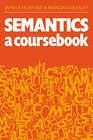 Semantics: A Coursebook by James R. Hurford, Brendan Heasley (Paperback, 1983)