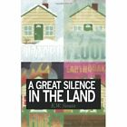 a Great Silence in The Land 9781452067919 Paperback P H