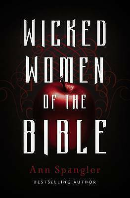 1 of 1 - Wicked Women of the Bible, Spangler Ann, New Book