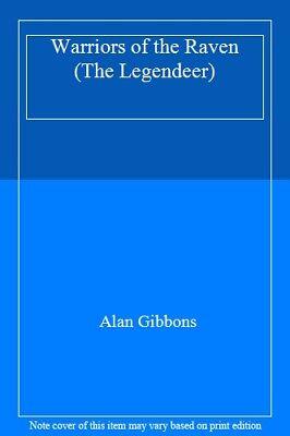 Warriors Of The Raven (the Legendeer),alan Gibbons