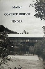 """Maine Covered Bridge Finder By Edwin """"Bill"""" Robertson 1st Edition/Photos 1983"""