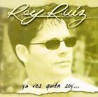 Ya Ves Quien Soy by Rey Ruiz (CD, Oct-1998, Luna Negra)