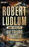 Robert Ludlum, Jamie Freveletti - Die Taylor-Strategie: Roman (COVERT ONE 11)