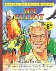 Heroes for Young Readers: Heroes for Young Readers - Jim Elliot : A Light for God by Renee Meloche (2004, Hardcover)