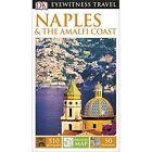 DK Eyewitness Travel Guide: Naples & the Amalfi Coast by DK Publishing (Paperback, 2015)