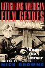 Refiguring American Film Genres: Theory and History by University of California Press (Paperback, 1998)