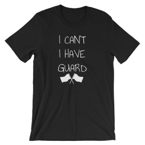 Color Guard I Can't I Have Guard Marching Band T-Shirt BLACK Gildan 6400