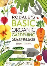 Rodale's Basic Organic Gardening: A Beginner's Guide To Starting A Healthy Ga...