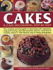 Cakes & Cake Decorating, Step-by-Step: The Complete Practical Guide to Decorating with Sugarpaste, Icing and Frosting, with 200 Beautiful Cakes for Every Kind of Occasion, Shown in 1200 Fabulous Easy to-Follow Photographs by Janice Murfitt, Sarah Maxwell, Angela Nilsen (Paperback, 2015)