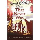 The Riddle That Never Was by Enid Blyton (Paperback, 2013)