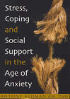 Stress: Coping and Social Support in the Age of Anxiety by Antony D. Kidman (Paperback, 2005)