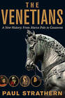 The Venetians: A New History: From Marco Polo to Casanova by Paul Strathern (Paperback, 2014)