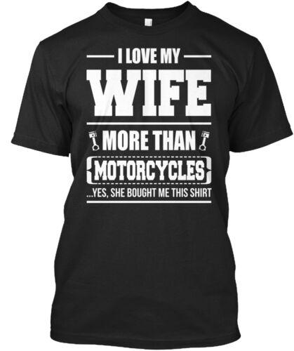 I Love My Wife More Than Motorcycles Standard Unisex T-shirt Sensational Biker