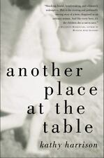 Another Place at the Table by Kathy Harrison (2004, Paperback, Reprint)