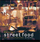 The World of Street Food: Easy Quick Meals to Cook at Home by Troth Wells (Paperback, 2007)
