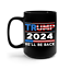 He'll Be Back Trump 2024 Coffee Mug Donald Trump Supporter GOP USA Patriot Gift