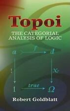 Dover Books on Mathematics: Topoi : The Categorial Analysis of Logic by...