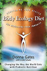 The Body Ecology Diet: Recovering Your Health and Rebuilding Your Immunity by Linda Schatz, Donna Gates (Paperback, 2011)