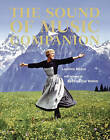 The  Sound of Music  Companion: From Stage to Screen and Back Again by Laurence Maslon (Hardback, 2006)