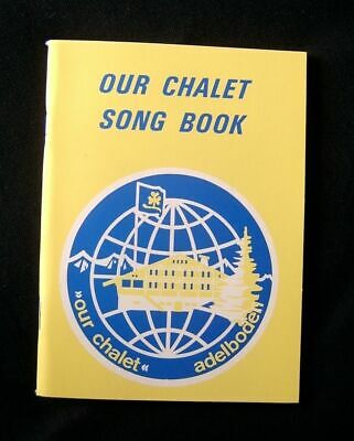 Our Chalet Song Book ideal for groups and choirs 127 songs with music