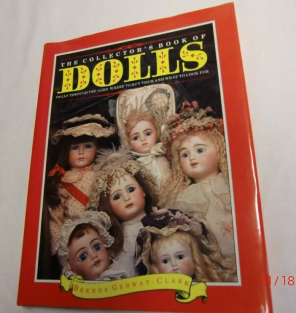 VINTAGE THE COLLECTORS BOOK OF DOLLS BY BRENDA GERWAT-CLARK W/DUST COVER -VGC