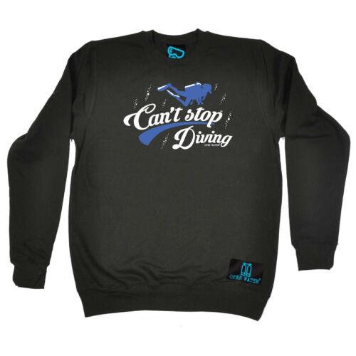 Cant Stop Diving Scuba Diving Sweatshirt Funny Novelty Jumper Top