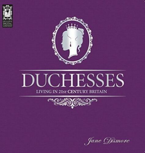 1 of 1 - Duchesses - Living in 21st Century Britain, Acceptable, Jane Dismore, Book