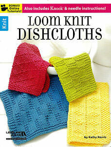 LOOM PATTERN BOOK! LOOM KNIT DISHCLOTHS! PLUS KNOOK~NEEDLE INSTRUCTION~12 CLO...