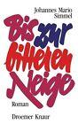 Bis zur bitteren Neige von Johannes M. Simmel (1972, Gebundene Ausgabe)
