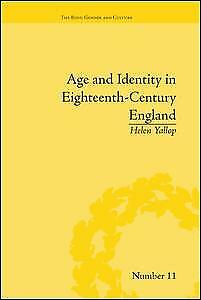 NEW BOOK Age and Identity in Eighteenth-Century England by Helen Yallop (2016)