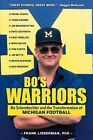 Bo's Warriors: Bo Schembechler and the Transformation of Michigan Football by Frank Lieberman (Paperback / softback, 2014)