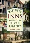 Historic Inns Along the River Thames by Roger Long (Paperback, 2006)