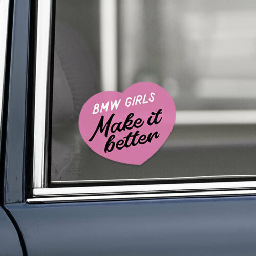 BMW Girls Make It Better vinyl sticker