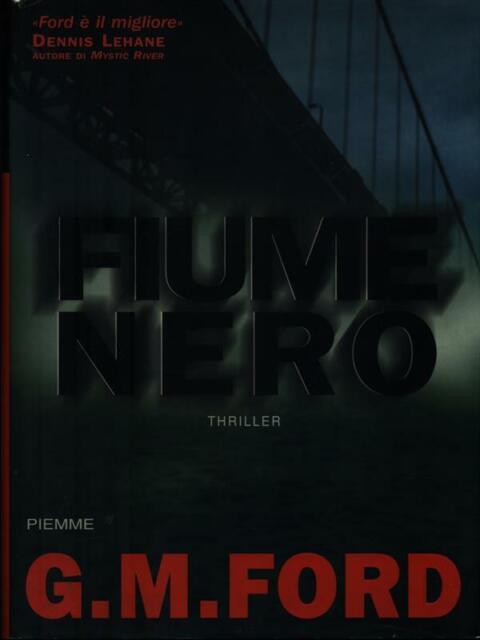 FIUME NERO PRIMA EDIZIONE FORD G.M. PIEMME 2004