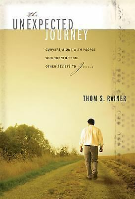 The Unexpected Journey: Conversations with People Who Turned from Other Beliefs