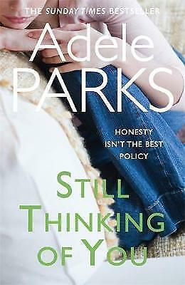 Still Thinking of You by Adele Parks (Paperback, 2012)