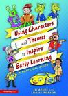 Using Characters and Themes to Inspire Early Learning: A Practical Guide by Louise Robson, Jo Ayers (Paperback, 2016)