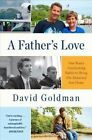 A Father's Love: One Man's Unrelenting Battle to Bring His Abducted Son Home by David Goldman (Paperback / softback)