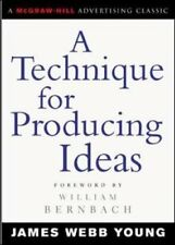 A Technique for Producing Ideas by James Webb Young 9780071410946